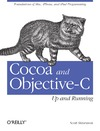 Scott Stevenson — Cocoa and Objective-C: Up and Running: Foundations of Mac, iPhone, and iPod touch programming