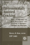 Kane R. — Environmentally Assisted Cracking: Predictive Methods for Risk Assessment and Evaluation of Materials, Equipment, and Structures (ASTM Special Technical Publication, 1401)