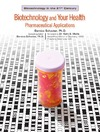 Schacter B.Z. — Biotechnology And Your Health Pharmaceutical Applications