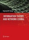 Yeung R. — Information Theory and Network Coding