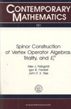 Feingold A.J. — Spinor construction of vertex operator algebras, triality, and E(1)