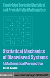 Bovier A. — Statistical Mechanics of Disordered Systems: A Mathematical Perspective