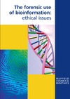 Nuffield Council on Bioethics — The forensic use of bioinformation - ethical issues