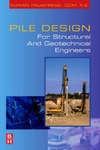 Rajapakse R. — Pile Design for Structural and Geotechnical Engineers