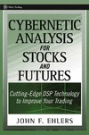Ehlers J.F. — Cybernetic Analysis for Stocks and Futures: Cutting-Edge DSP Technology to Improve Your Trading