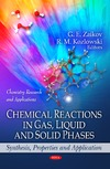 Zaikov G.E., Kozlowski R.M. — Chemical Reactions in Gas, Liquid and Solid Phases: Synthesis, Properties and Application (Chemistry Research and Applications)
