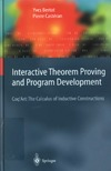 Bertot Y., Casteran P. — Interactive Theorem Proving and Program Development: Coq'Art: The Calculus of Inductive Constructions