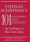 Schiffman S. — Stephan Schiffman's 101 Successful Sales Strategies: Top Techniques to Boost Sales Today