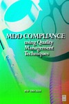 Tricker R. — MDD Compliance Using Quality Management Techniques