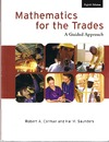 Carman R., Saunders H. — Mathematics for the Trades: A Guided Approach