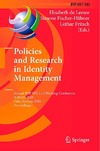 Leeuw E., Fischer-Hubner S., Fritsch L. — Policies and Research in Identity Management: Second IFIP WG 11.6 Working Conference, IDMAN 2010, Oslo, Norway, November 18-19, 2010, Proceedings ... in Information and Communication Technology)