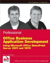 Fox S., Sheldon B. — Professional Office Business Application Development: Using Microsoft Office SharePoint Server 2007 and VSTO