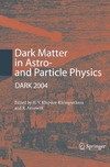 Klapdor-Kleingrothaus H., Arnowitt R. — Dark Matter in Astro- and Particle Physics: Proceedings of the International Conference DARK 2004, College Station, USA, 3-9 October, 2004