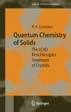 Evarestov R.A. — Quantum Chemistry of Solids: The LCAO First Principles Treatment of Crystals (Springer Series in Solid-State Sciences)