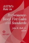 Hall J. — Astm's Role in Performance-Based Fire Codes and Standards