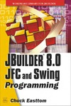 Easttom C. — JBuilder 8.0 JFC and SWING Programming