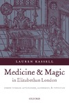 Kassell L. — Medicine and Magic in Elizabethan London. Simon Forman: Astrologer, Alchemist, and Physician
