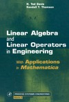 Davis H.T., Thomson K.T. — Linear Algebra and Linear Operators in Engineering
