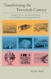 Smil V. — Transforming the Twentieth Century: Technical Innovations and Their Consequences