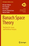 Fabian M., Habala P., Hajek P. — Banach Space Theory: The Basis for Linear and Nonlinear Analysis