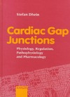 Dhein S. — Cardiac Gap Junctions: Physiology, Regulation, Pathophysiology and Pharmacology
