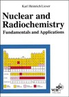 Lieser K. — Nuclear and Radiochemistry Fundamentals and Applications