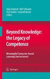 Zumbach J., Schwartz N., Seufert T. — Beyond Knowledge: the Legacy of Competence: Meaningful Computer-based Learning Environments