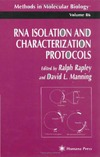 Rapley R., Manning D. — RNA Isolation and Characterization Protocols
