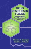 Fletouris D.J. — Drug Residues in Foods: Pharmacology, Food Safety and Analysis
