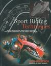 Ienatsch N., Roberts K. — Sport Riding Techniques: How To Develop Real World Skills for Speed, Safety, and Confidence on the Street and Track