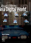 Goulekas K. — Visual Effects in A Digital World: A Comprehensive Glossary of over 7000 Visual Effects Terms