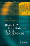 Evans J., Thorndike A. — Quantum mechanics at the crossroads. New perspectives from history, philosophy and physics