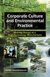 Howard-Grenville J. — Corporate Culture and Environmental Practice: Making Change at a High-Technology Manufacturer