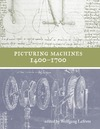 Lefevre W. — Picturing Machines 1400-1700 (Transformations: Studies in the History of Science and Technology)