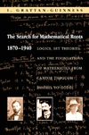 Grattan-Guinness I. — The Search for Mathematical Roots, 1870-1940