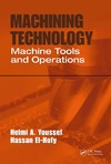 Youssef H., El-Hofy H. — Machining Technology: Machine Tools and Operations