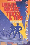 Glowacz D. — Urban Bikers' Tricks & Tips: Low-Tech & No-Tech Ways to Find, Ride, & Keep a Bicycle