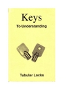 Desert Publications — Keys to Understanding Tubular Locks: A Self-Teaching Manual
