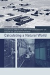 Akera A. — Calculating a Natural World: Scientists, Engineers, and Computers During the Rise of U.S. Cold War Research (Inside Technology)