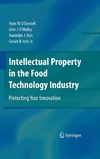 O'Donnell R., O'Malley J., Huis R. — Intellectual Property in the Food Technology Industry: Protecting Your Innovation
