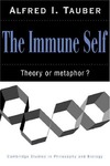 Tauber A. — The Immune Self: Theory or Metaphor?