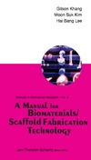 Khang G., Kim M., Lee H. — A Manual for Biomaterials/Scaffold Fabrication Technology