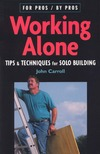 Carroll J. — Working Alone Tips and Techniques for Solo Building