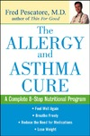 Pescatore F. — The Allergy and Asthma Cure: A Complete Eight-Step Nutritional Program