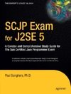 Sanghera P. — SCJP Exam for J2SE 5: A Concise and Comprehensive Study Guide for The Sun Certified Java Programmer Exam