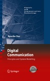 Das A. — Digital Communication: Principles and System Modelling