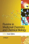 Iwao Ojima — Fluorine in Medicinal Chemistry and Chemical Biology