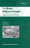 Lutz P.L., Nilsson G.E., Prentice H.M. — The Brain Without Oxygen: Causes of Failure - Physiological and Molecular Mechanisms for Survival