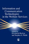 Harlow E., Webb S.A. — Information and Communication Technology in the Welfare Services