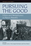 D. Cairns, F.-G. Herrmann, T. Penner — Pursuing the Good: Ethics and Metaphysics in Plato's Republic, Volume 4 (Edinburgh Leventis Studies)